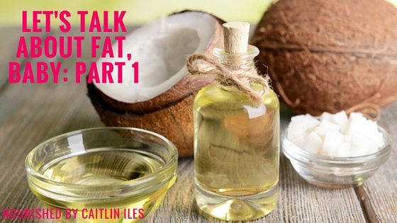 Let's Talk About Fat, Baby: Part 1