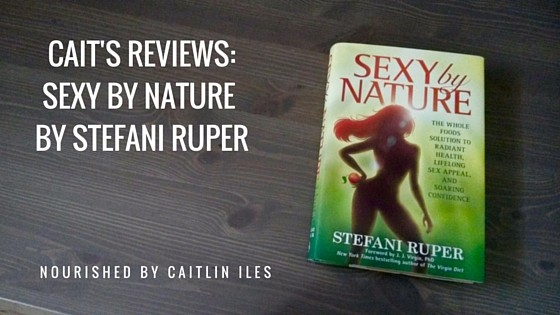 Cait's Reviews: Stefani Ruper's Sexy by Nature