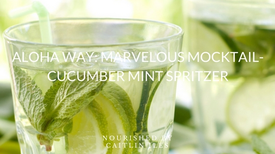 Cucumber Spritzer at Aloha Way Magazine
