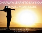 aloha-way-learn-to-say-no-and-yes-will-mean-more