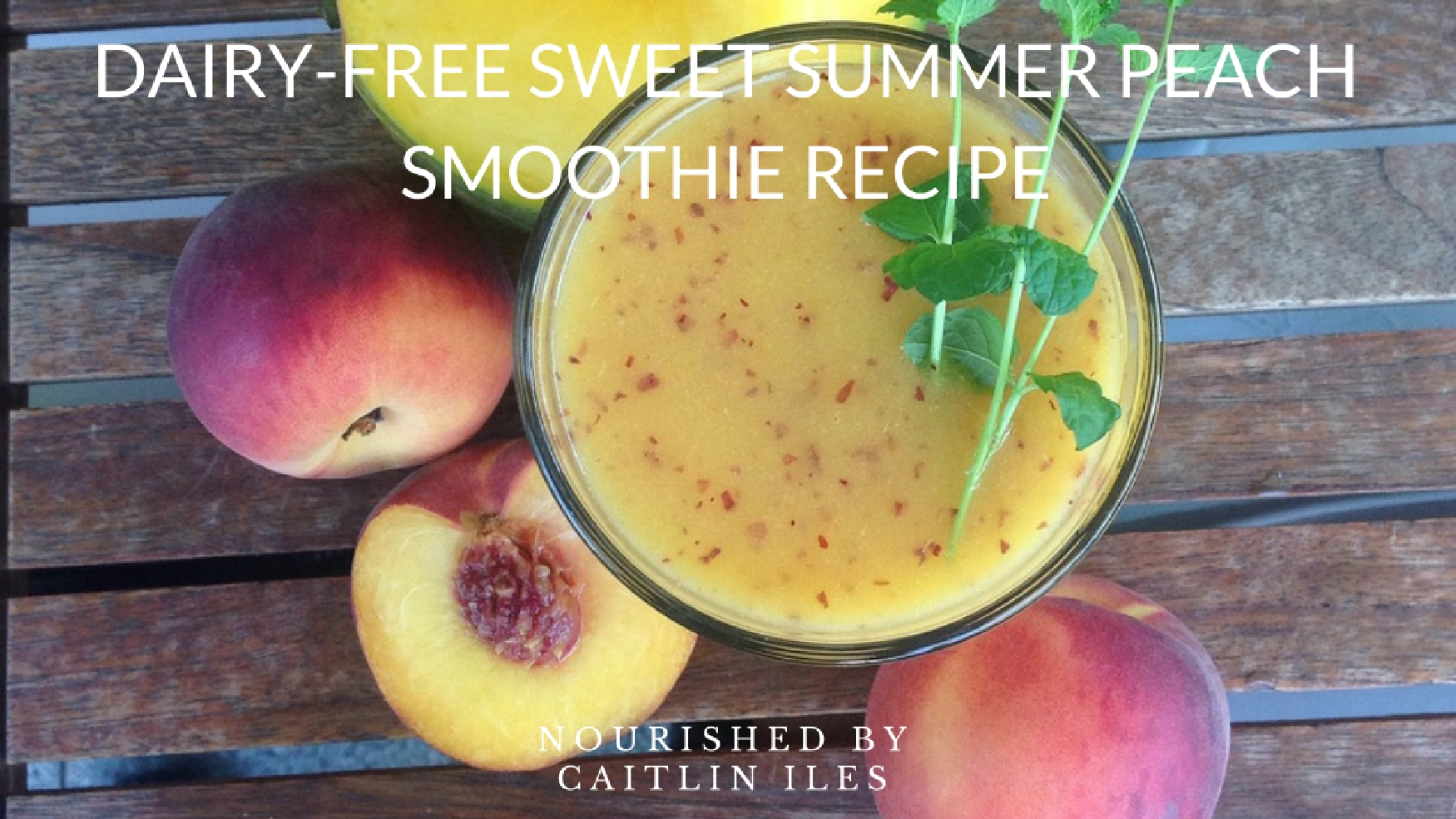 Dairy-Free Sweet Summer Peach Smoothie Recipe