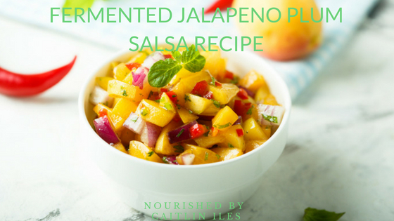 Fermented Jalapeño Plum Salsa Recipe
