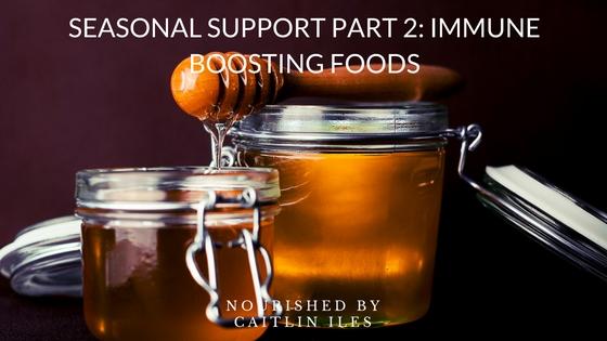 Seasonal Support Part 2: Immune Boosting Foods