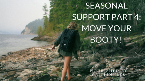 Seasonal Support Part 4: Move Your Booty