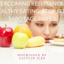 stop-self-sabotage-and-learn-to-eat-healthy-with-these-tips