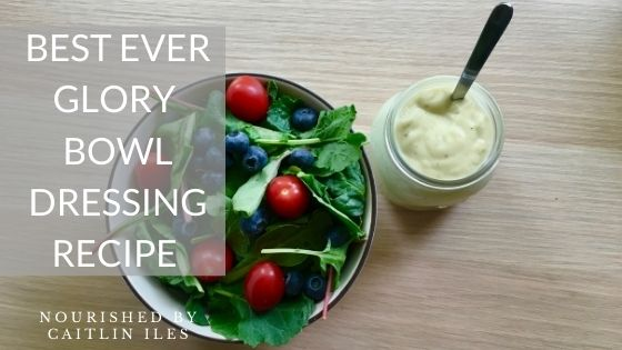 Cait's Takes: Glory Bowl Dressing Recipe