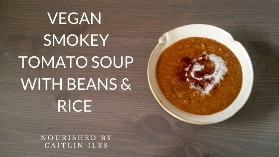 Smokey Tomato Soup with Beans & Rice Recipe
