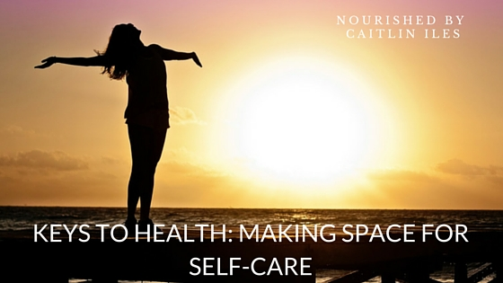Keys to Health: Making Space for Self-Care