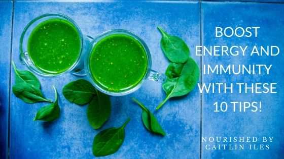 Boost Energy & Immunity With These 10 Tips