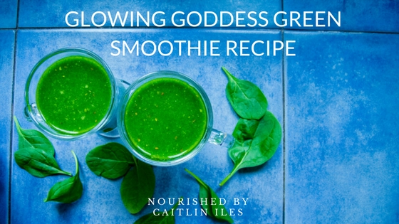 Glowing Goddess Green Smoothie Recipe