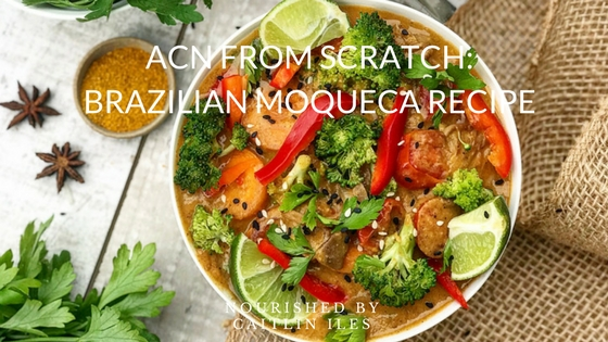 ACN From Scratch: Brazilian Moqueca Recipe