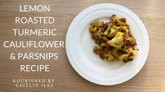 Paleo Lemon Roasted Turmeric Cauliflower & Parsnips Recipe