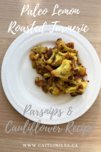 Paleo Lemon Roasted Turmeric Parsnips & Cauliflower Recipe
