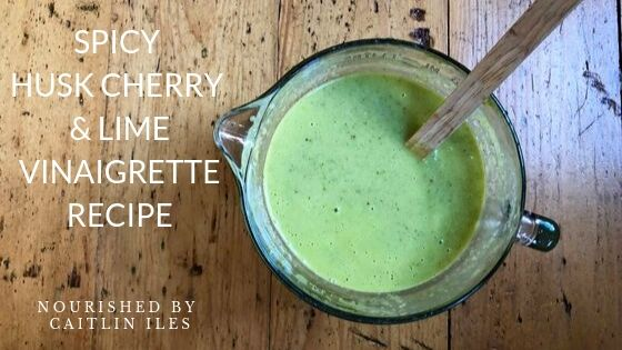 Spicy Husk Cherry & Lime Vinaigrette Recipe