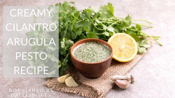 Creamy Cilantro Arugula Pesto Recipe