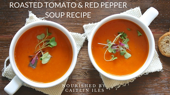 Souper Bowl Sunday: Roasted Red Pepper and Tomato Basil Soup