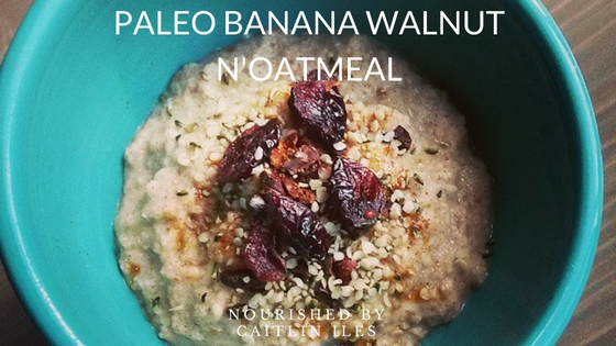 Paleo Banana Walnut N'Oatmeal Recipe