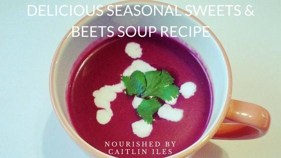 Detoxifying Seasonal Sweets & Beets Soup Recipe
