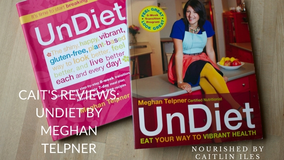 Cait's Reviews: Undiet by Meghan Telpner