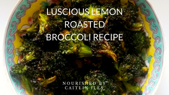 Luscious Lemon Roasted Broccoli Recipe