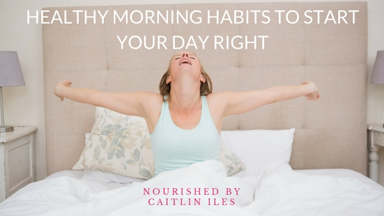Healthy Morning Habits to Start Your Day Right!