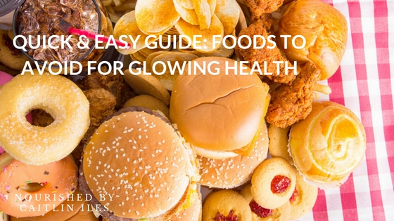 Quick & Easy Guide: Foods to Avoid for Glowing Health