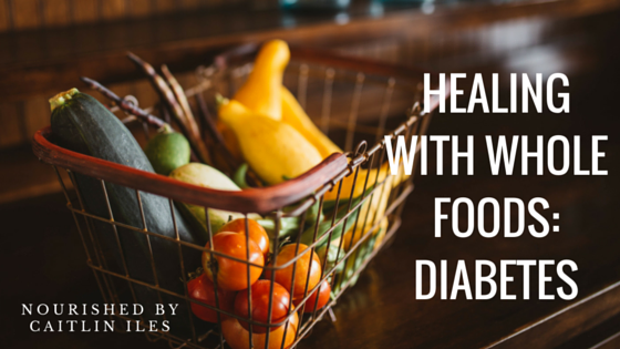 Whole Foods for Healing: Diabetes