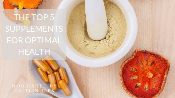 Top 5 Supplements for Ultimate Health